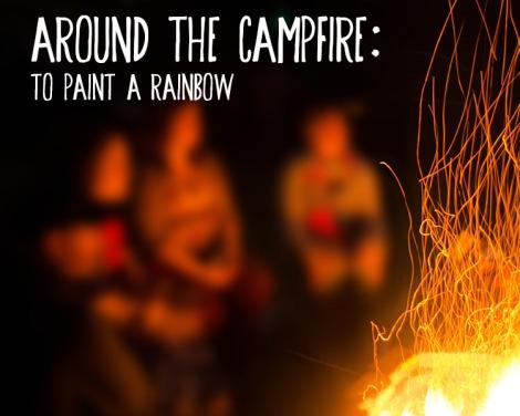AroundCampfirerainbow